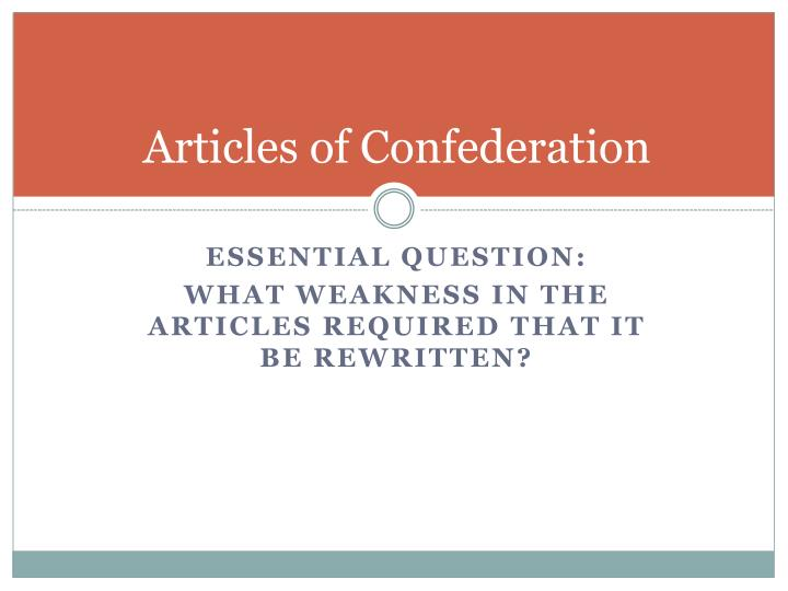 an analysis on the weaknesses of the articles of confederation and the strengths of the new jersey p A discussion of these defects of the articles took place among delegates from five states - virginia, delaware, pennsylvania, new jersey and new york - at annapolis, maryland in september of 1786.