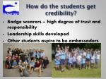 how do the students get credibility