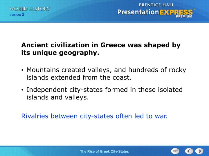 Ancient civilization in Greece was shaped by its unique geography.