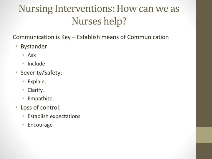 Nursing Interventions: How can we as Nurses help?