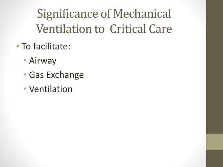 Significance of Mechanical Ventilation to  Critical Care
