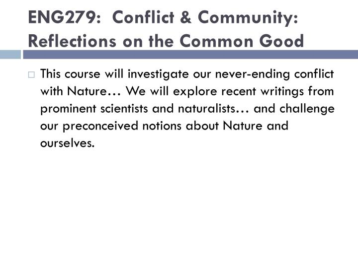 ENG279:  Conflict & Community: