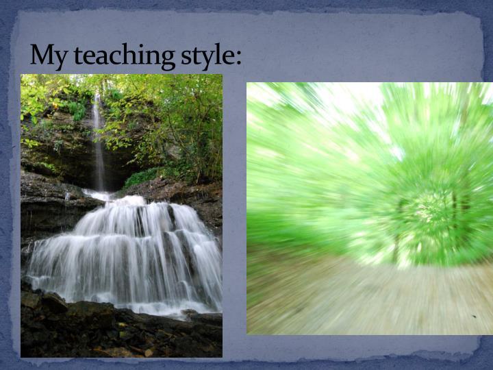 My teaching style: