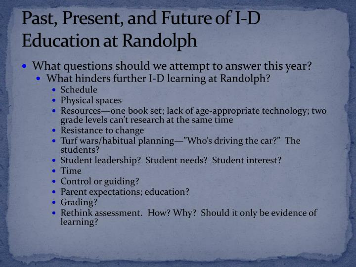 Past, Present, and Future of I-D Education at Randolph