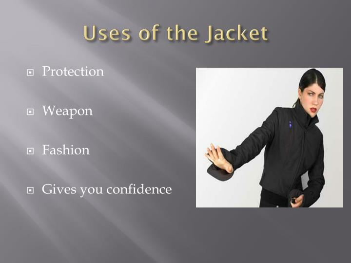 Uses of the jacket
