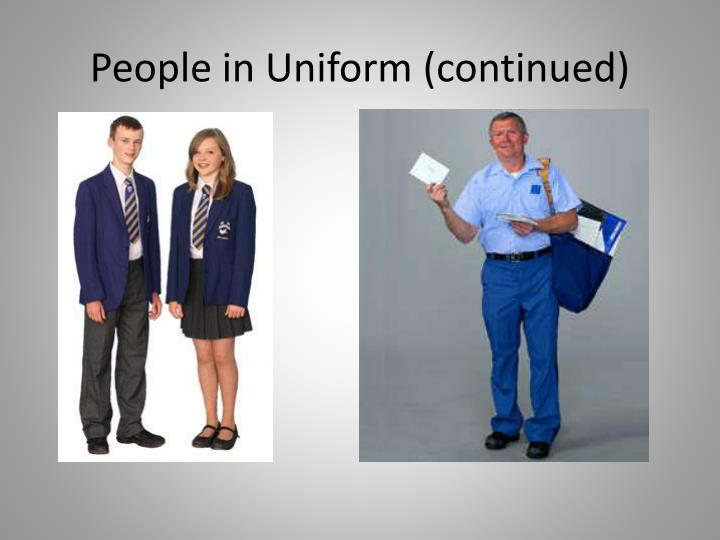 People in Uniform (continued)