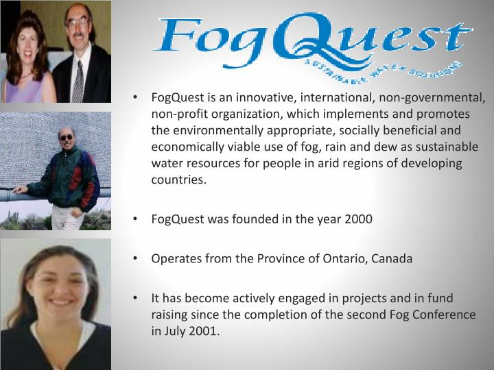 FogQuest is an innovative, international, non-governmental, non-profit organization, which implement...