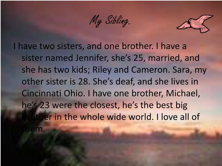 My Sibling.