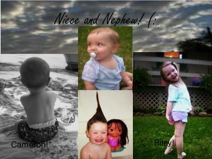 Niece and Nephew! (: