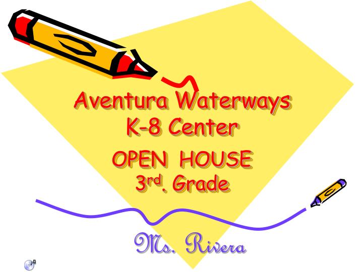 Aventura waterways k 8 center open house 3 rd grade