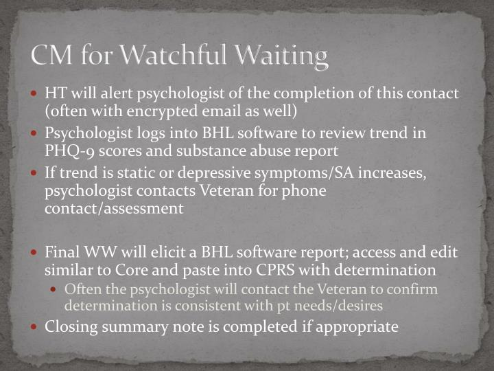 CM for Watchful Waiting