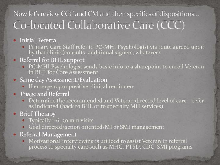 Now let's review CCC and CM and then specifics of dispositions…