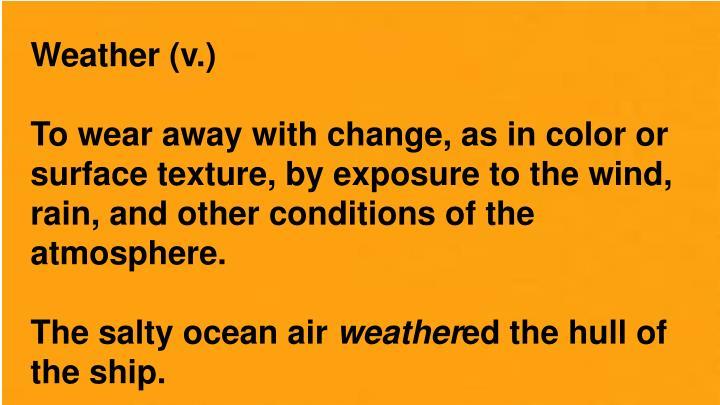 Weather (v.)