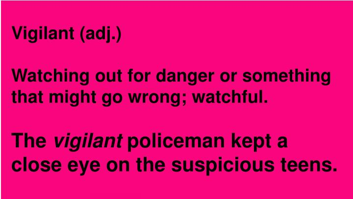 Vigilant (adj.)