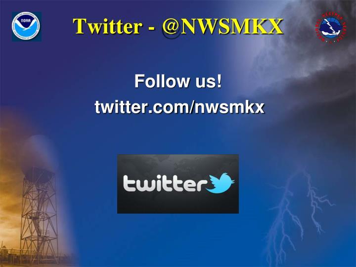 Twitter - @NWSMKX