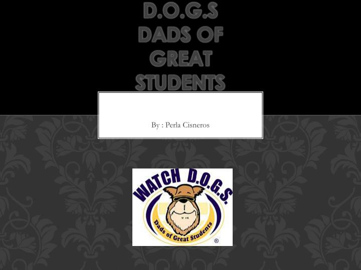 Watch d o g s dads of great students