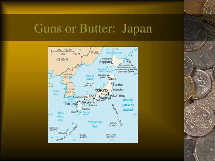 Guns or Butter:  Japan
