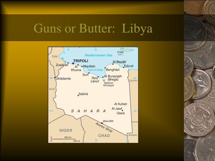 Guns or Butter:  Libya