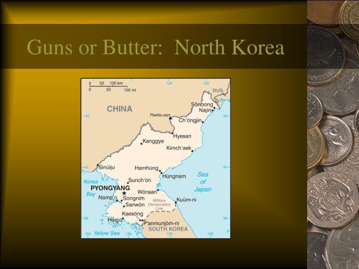 Guns or Butter:  North Korea