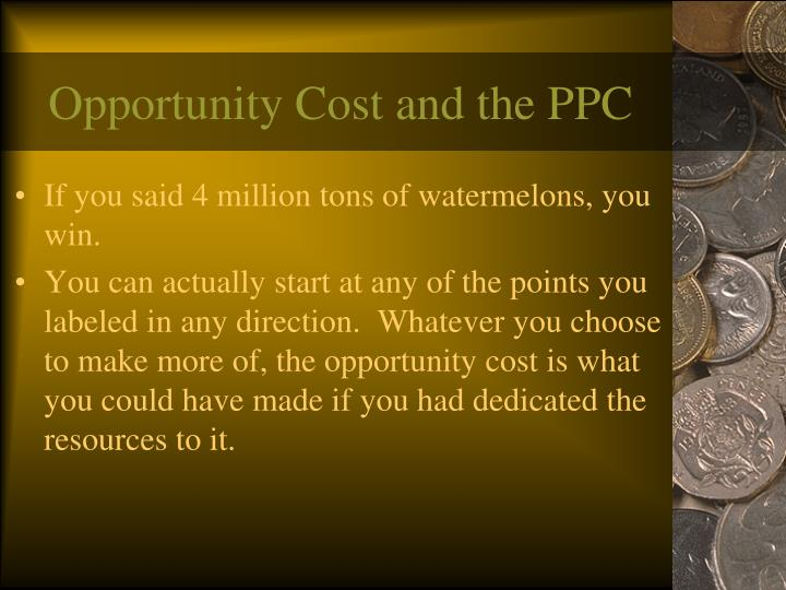 Opportunity Cost and the PPC