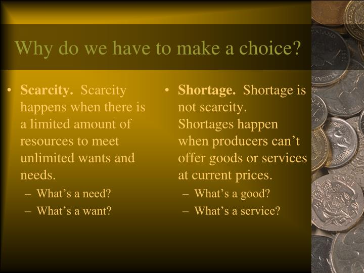 Why do we have to make a choice?