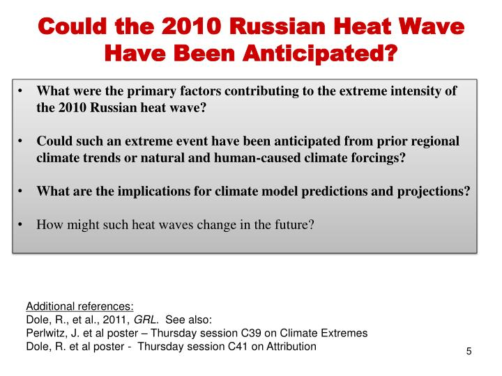 Could the 2010 Russian Heat Wave