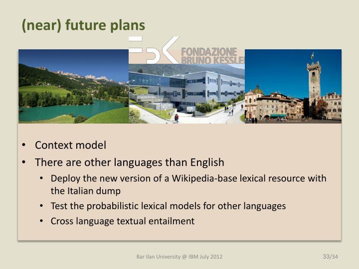 (near) future plans