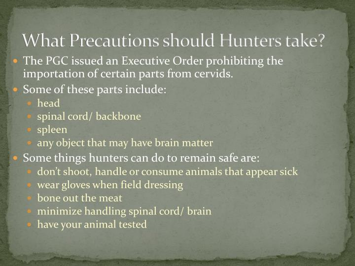 What Precautions should Hunters take?