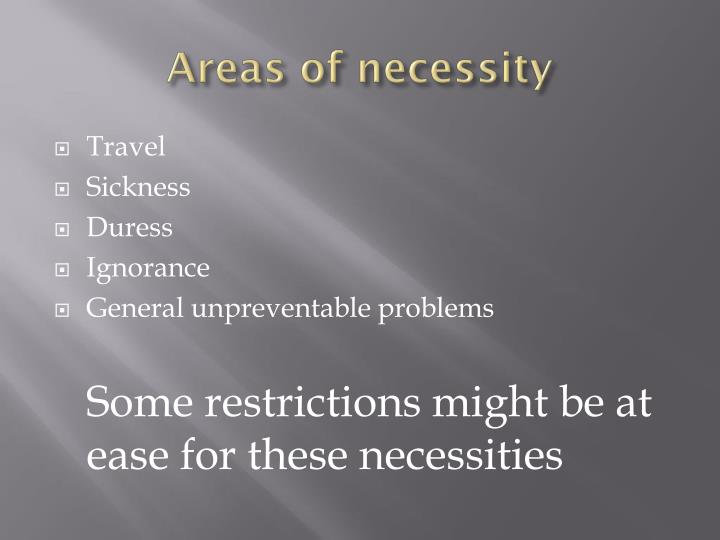 Areas of necessity