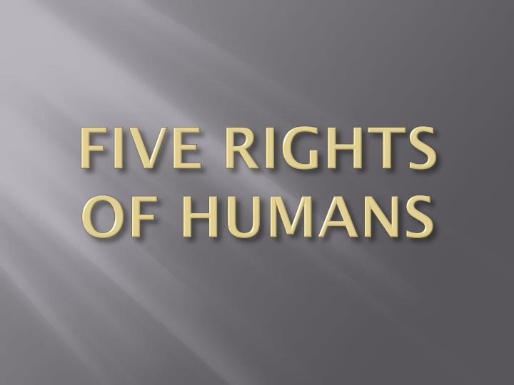 Five rights of humans