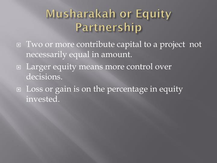 Musharakah or Equity Partnership