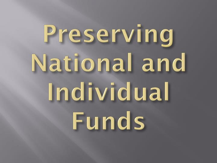 Preserving National and Individual Funds