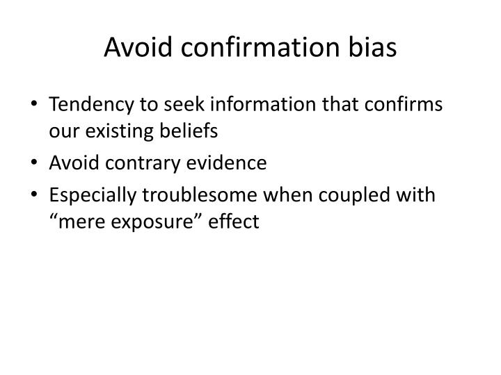 Avoid confirmation bias