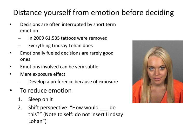 Distance yourself from emotion before deciding