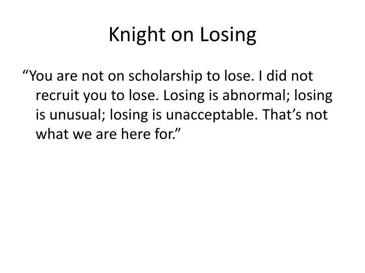 Knight on Losing