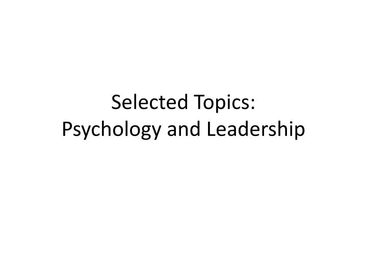 Selected topics psychology and leadership