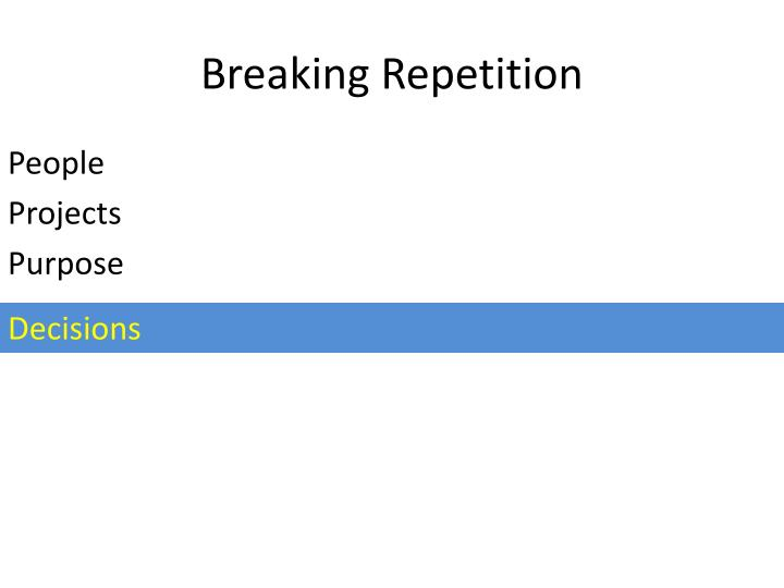 Breaking Repetition