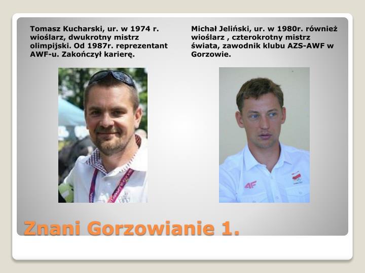 Tomasz Kucharski, ur. w 1974 r. wioślarz, dwukrotny mistrz olimpijski. Od 1987r. reprezentant AWF-u. Zakończył karierę.
