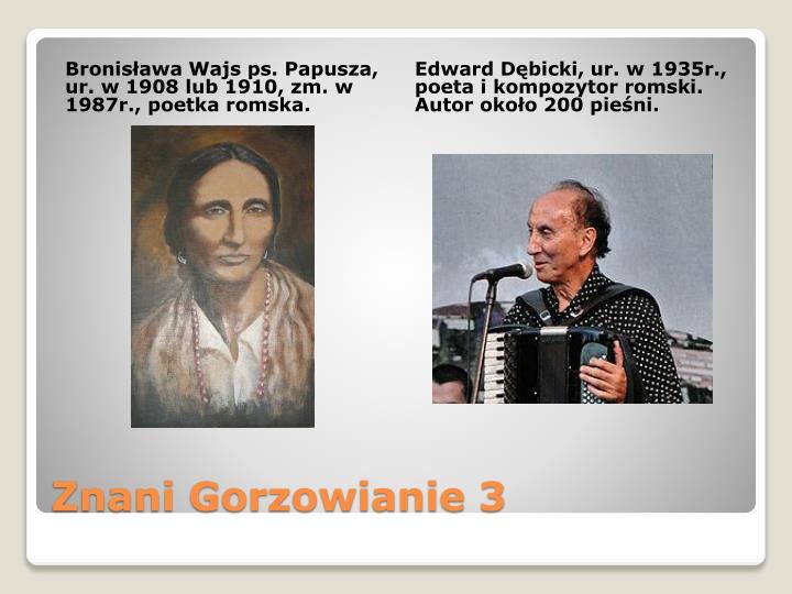 Bronisława Wajs ps. Papusza, ur. w 1908 lub 1910, zm. w 1987r., poetka romska.