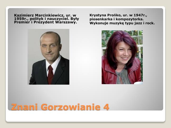 Kazimierz Marcinkiewicz, ur. w 1959r., polityk i nauczyciel. Były Premier i Prezydent Warszawy.