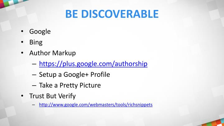 Be discoverable