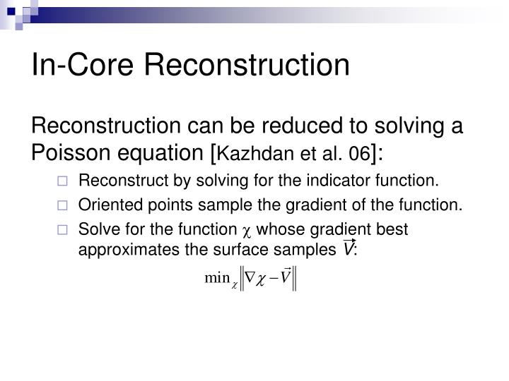 In-Core Reconstruction