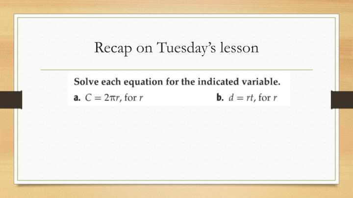 Recap on Tuesday's lesson