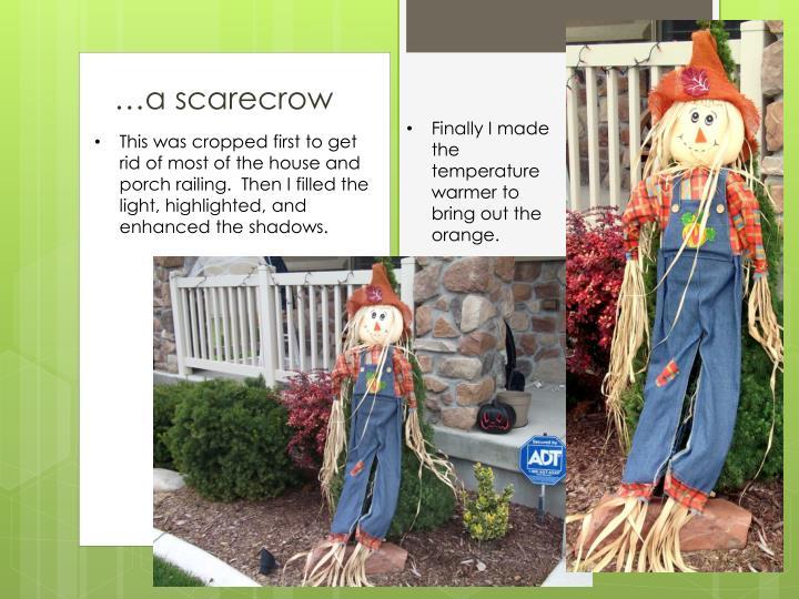 …a scarecrow