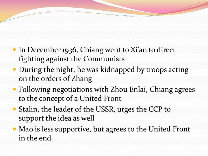 In December 1936, Chiang went to Xi'an to direct fighting against the Communists