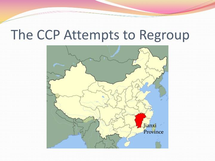 The CCP Attempts to Regroup