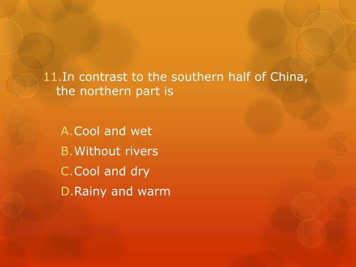 In contrast to the southern half of China, the northern part is