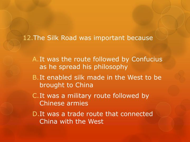 The Silk Road was important because