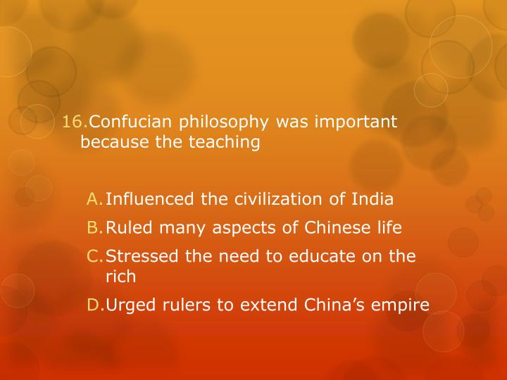 Confucian philosophy was important because th