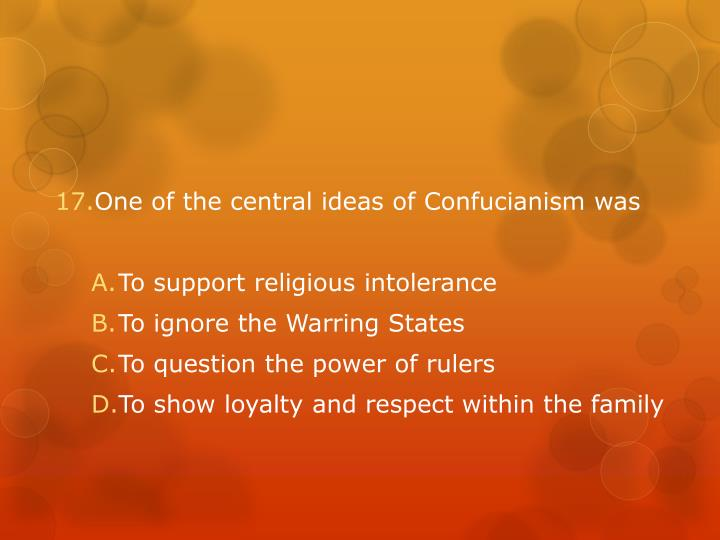 One of the central ideas of Confucianism was